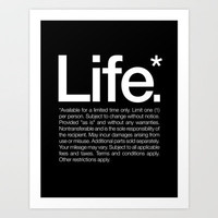 Life.* Available for a limited time only. Art Print by WORDS BRAND™