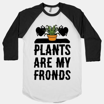 Plants Are My Fronds