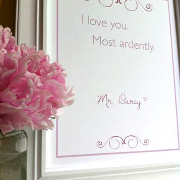 Mr Darcy quote I Love You Most Ardently Custom by UUPP