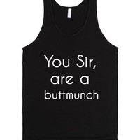 You Sir Are A Buttmunch (tank Top)-Unisex Black Tank