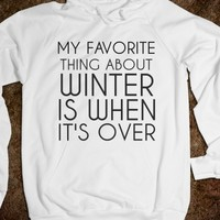 Supermarket: MY FAVORITE THING ABOUT WINTER IS WHEN IT'S OVER from Glamfoxx Shirts