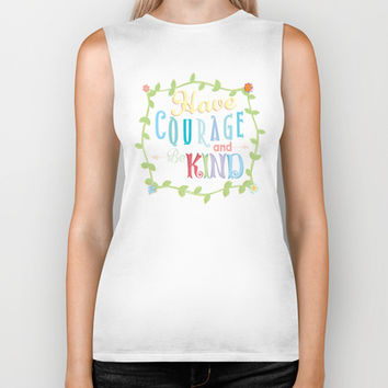 Have Courage and Be Kind  Biker Tank by Page394