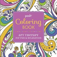 Posh Coloring Book: Art Therapy for Fun & Relaxation